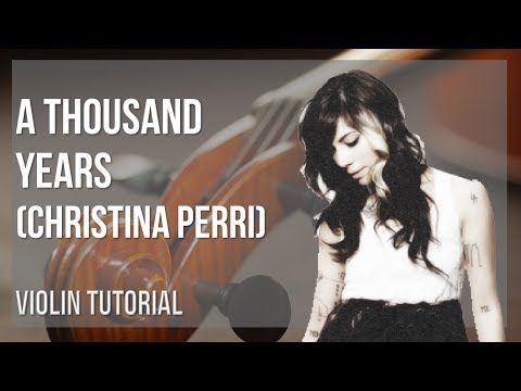 How to play A Thousand Years by Christina Perri on Violin (Tutorial)