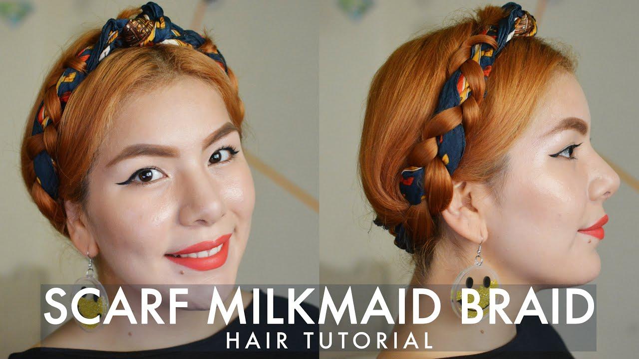 Scarf Milkmaid Braid Hair Tutorial - LESS THAN 10 MINS ...