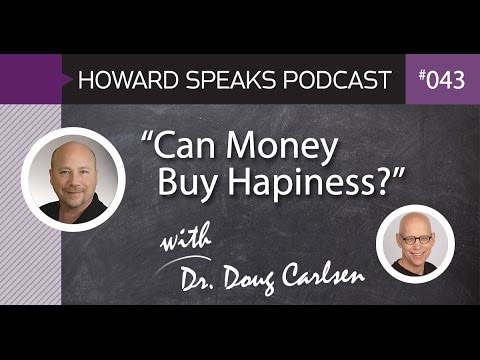 """""""Can Money Buy Happiness?"""" with Dr. Doug Carlsen: Howard Speaks Podcast #43"""