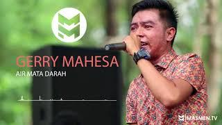 Gerry Mahesa AIR MATA DARAH.mp3