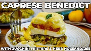 Caprese Benedict on Zucchini Fritters | The Starving Chef