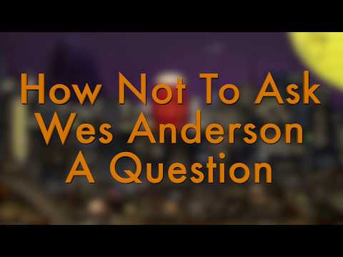 How Not To Ask Wes Anderson A Question   ISLE OF DOGS SXSW 2018 Q&A