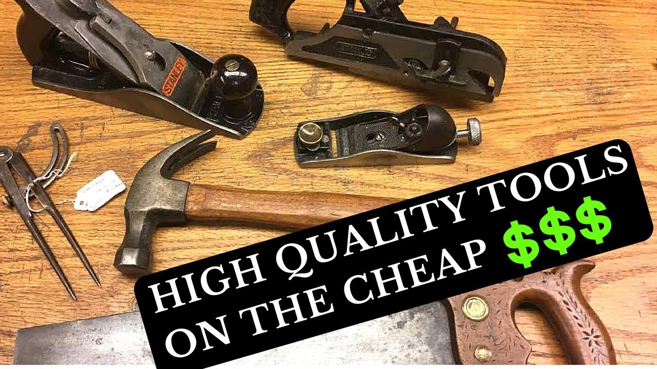 How To Get High Quality Woodworking Tools Cheap Youtube