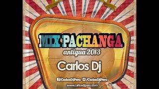 Mix Pachanga Antigua 2013 - Carlos DJ [www.makingmixes.com]