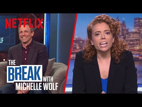 The Break with Michelle Wolf  FULL EPISODE  How Dare You!?  Netflix