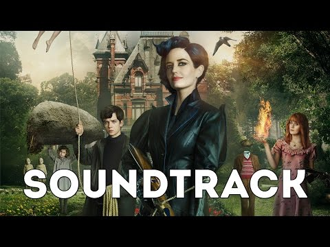 Miss Peregrine's Home for Peculiar Children | Original Soundtrack (HD)