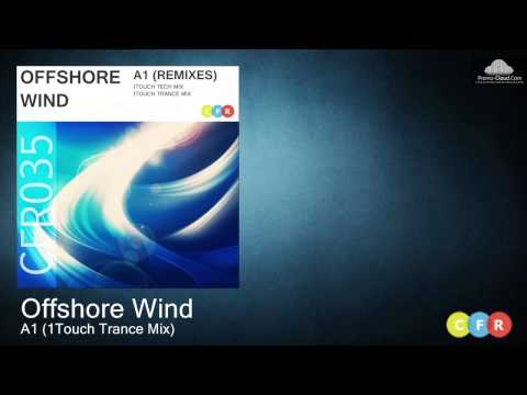 Offshore Wind - A1 (1Touch Trance Mix) CFR035