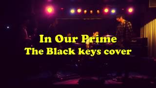 In Our Prime 【The Black Keys cover】