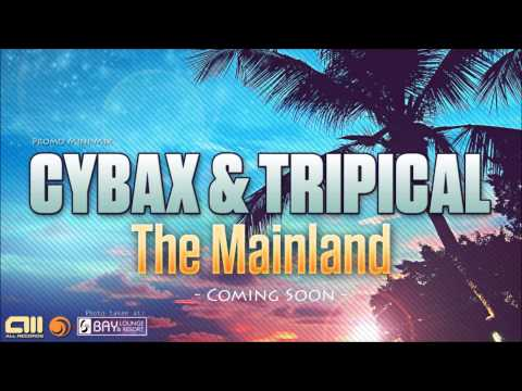 Cybax & Tripical - The Mainland [Promo Mini-Mix][ALLDEP033]