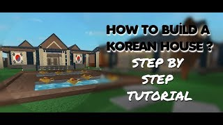 KOREAN HOUSE TUTORIAL*100 SUBS SPECIAL*| Roblox Bloxburg