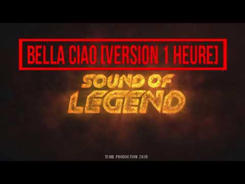 Sound of Legend-Bella Ciao [Version 1 heure]