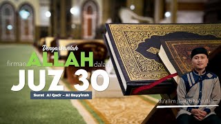 Murottal Al Qur an || Juz 30 : Surat Al Qadr - Al Bayyinah||Mu'allim Habib Nasrullah [Assalaam TVID]
