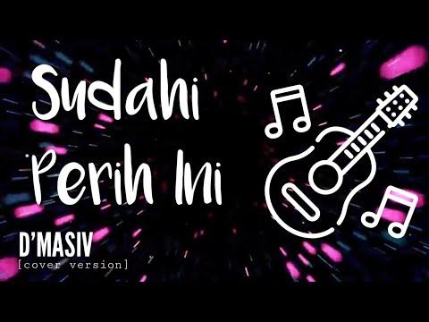SUDAHI PERIH INI - D'MASIV (cover version) - CHORD LIRIK LAGU