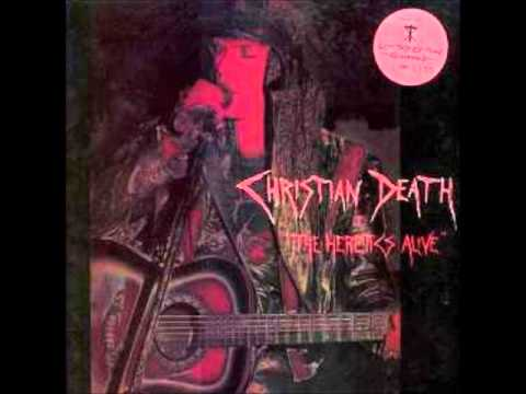 Christian Death - The Heretics Alive 1989 (Full Album)