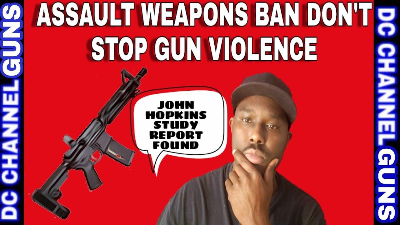 Bloomberg Gun Study Group Johns Hopkins Found Assault Weapons Ban (Don't Stop Gun Violence) | GUNS