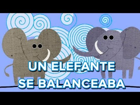 Un elefante se balanceaba, canción infantil