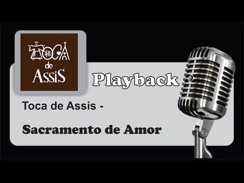 ( PLAYBACK ) - Sacramento de amor - Toca de Assis