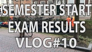 SEMESTER START & EXAM RESULTS | TU DELFT VLOG#10