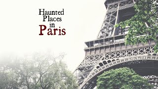 Haunted Places in Paris