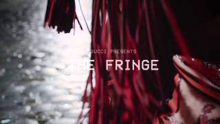 "Gucci Presents: First Look at ""The Fringe"" Thumbnail"