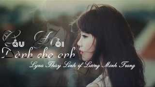 [ Lyric/Kara] Câu Hỏi Dành Cho Anh- Lyna Thùy Linh if Lương Minh Trang