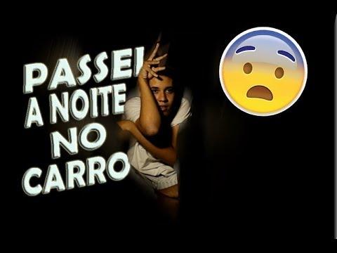 PASSEI A NOITE NO CARRO (DEU RUIM)