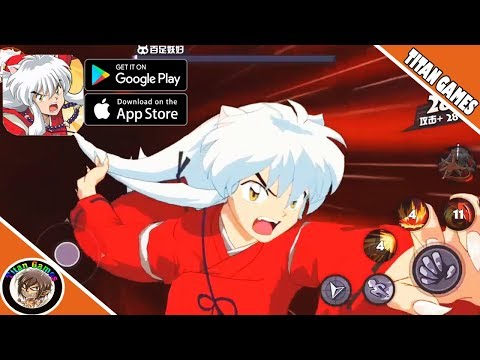 Inuyasha Mobile (犬夜叉) - Anime Mobile Game (Android/IOS)