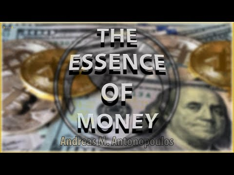 Andreas Antonopoulos: The Essence of Money