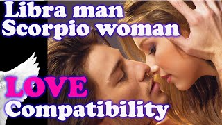 Libra man and Scorpio woman Compatibility Friendship, dating, spouse, life partner, marriage, love.
