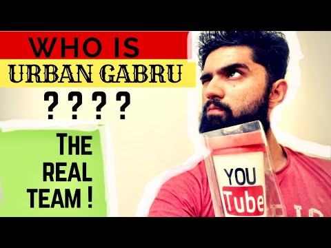 Lets' KNOW WHO IS URBAN GABRU! | OUR TEAM BEHIND THE SCENES | PART 1