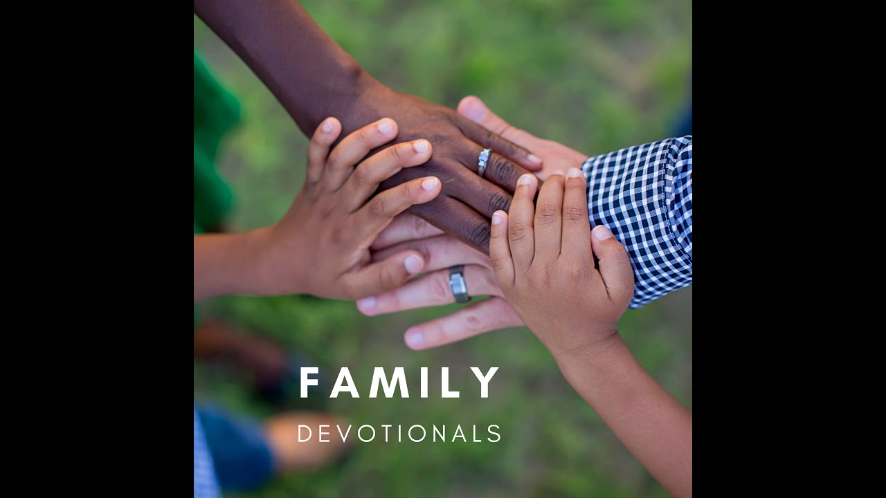 """Family Devotional: """"What We Really Need"""""""