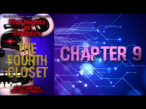 [ CHAPTER 9 ] - Five Night's At Freddy's : The Fourth Closet