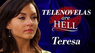 Telenovelas Are Hell: Teresa