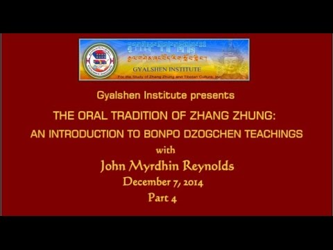 The Oral Tradition of Zhang-zhung: Bönpo Dzogchen Teachings -- Part 4