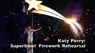 Katy perry superbowl: firework rehearsal (soundboard)