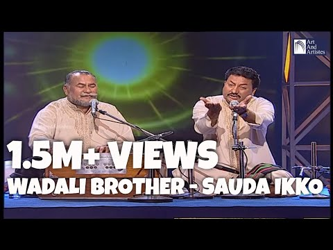 Sauda Ikko Jeha | Wadali Brothers | Puranchand And Pyarelal Wadali | Idea Jalsa | Art and Artistes