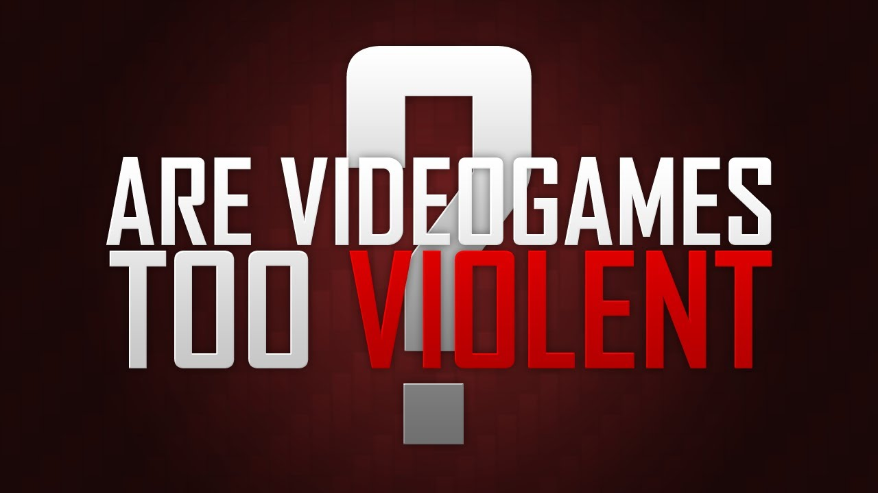 Have Video Games Become Too Violent Youtube
