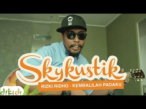 RizkiRidho - Kembalilah Padaku (Remix)