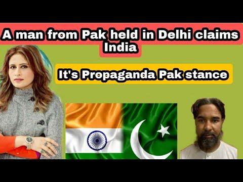 India claims Pakistani man held in Delhi.