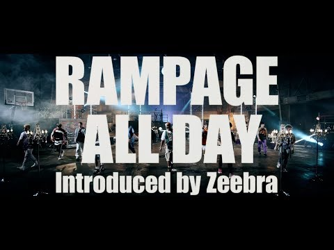 THE RAMPAGE from EXILE TRIBE / RAMPAGE ALL DAY Introduced by Zeebra (Music Video)