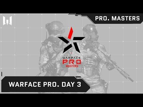 Warface PRO.Masters. Day 3
