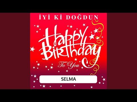 İyi Ki Doğdun Selma
