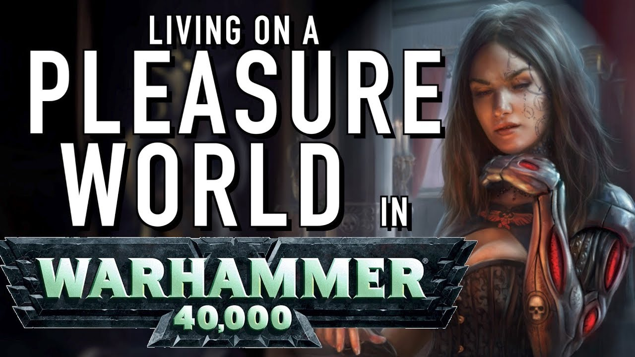 40 facts and lore on the imperial pleasure worlds of warhammer 40k youtube 40 facts and lore on the imperial pleasure worlds of warhammer 40k
