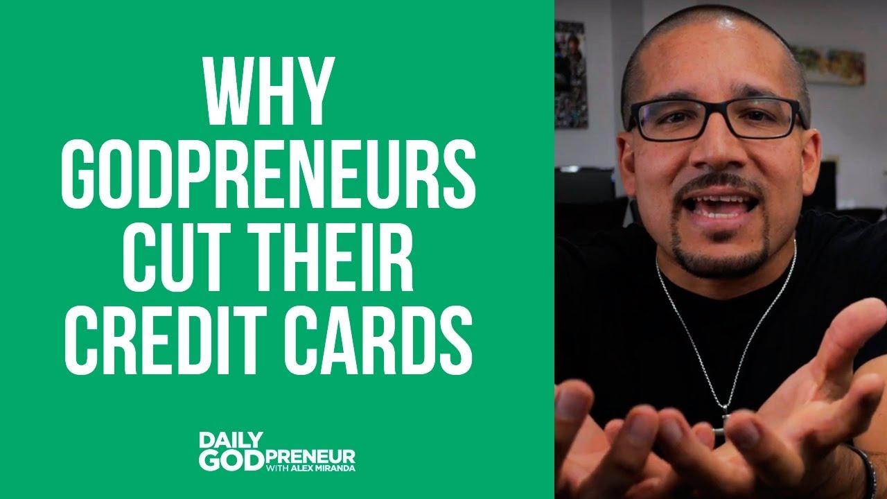 Why Godpreneurs Cut Their Credit Cards
