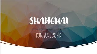 SHANGHAI /DOM ZUŠ Jeseník & Crazy Girls
