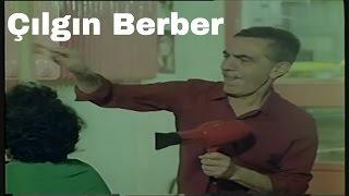 Çılgın Berber - Eski Türk Filmi Tek Parça (Restorasyonlu)