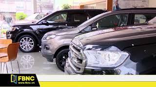 Kiến nghị sửa đổi nghị định 116 để gỡ khó cho nhập khẩu ô tô | FBNC