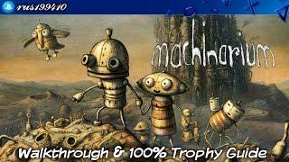 Machinarium - Walkthrough & 100% Trophy Guide (Trophy & Achievement Guide) rus199410 [PS4]