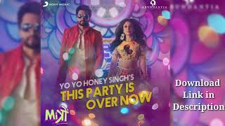 This Party is over Now   Mitron   Full mp3 song   Yo Yo Honey Singh