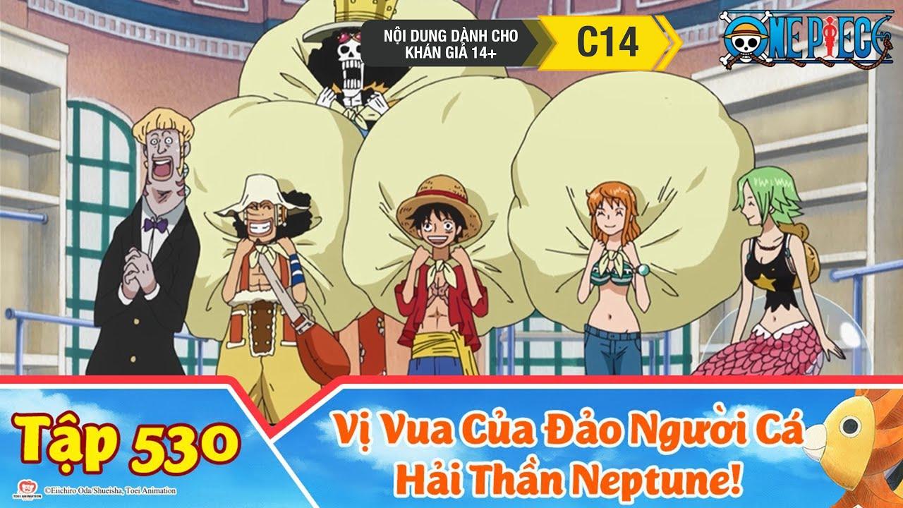 One Piece Best Cut Tập 530: Vị Vua Của Đảo Người Cá. Hải Thần Neptune!